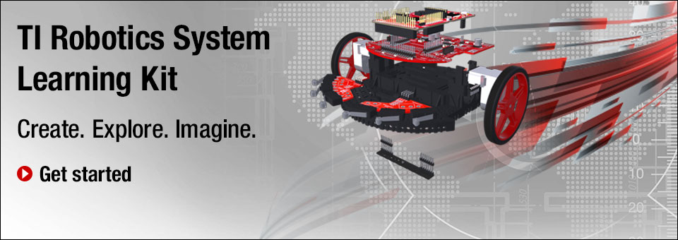TI Robotics System Learning Kit .  Create. Explore. Imaging.  Click here to Get Started!